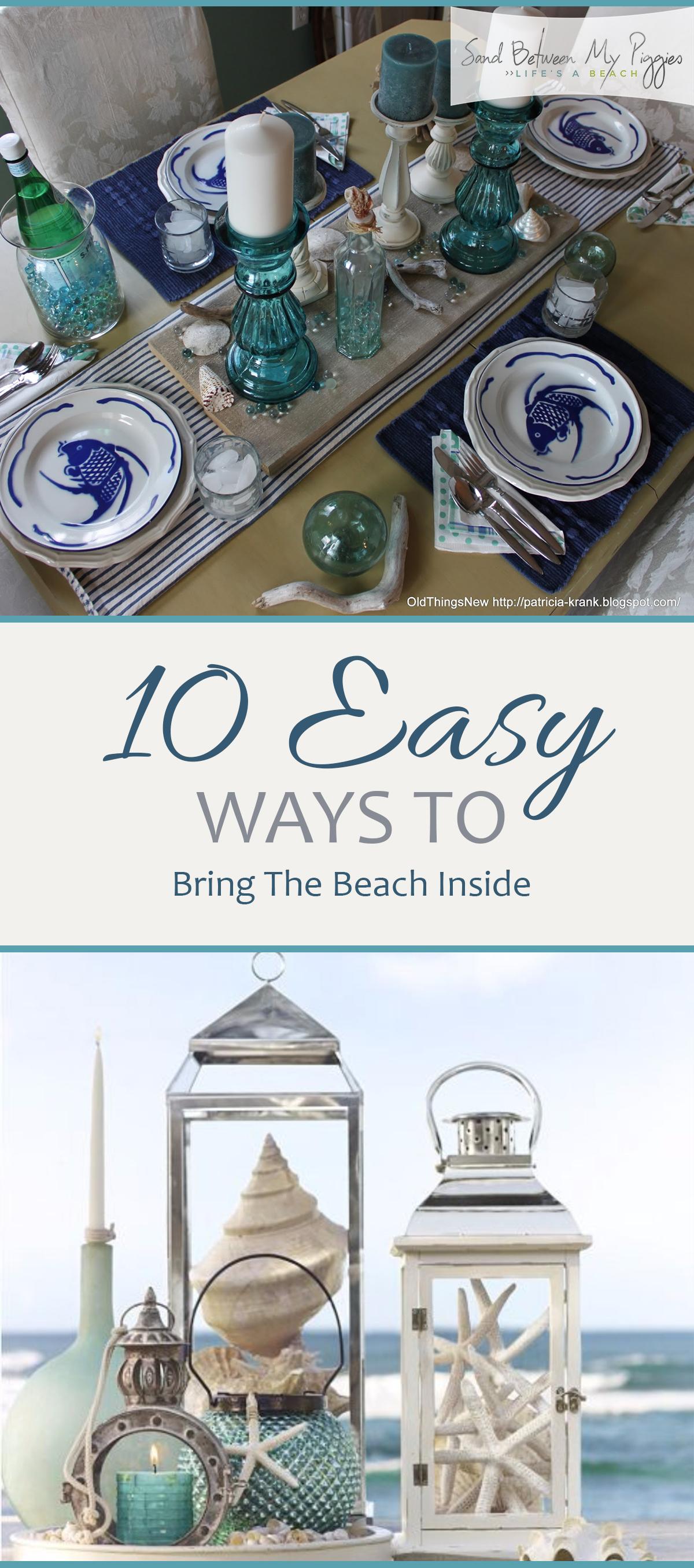 10 Easy Ways To Bring The Beach Inside Sand Between My Piggies