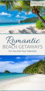 Beach Vacation Destinations | Romantic Beach Getaways | Romantic Beach Vacations | Romantic Beach Vacation Destinations | Vacation Destination Ideas | Romantic Vacation Ideas