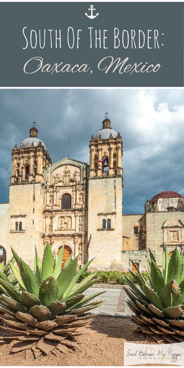 Oaxaca   Oaxaca Mexico   Mexico   vacation   vacation destination   destination   south of the boarder